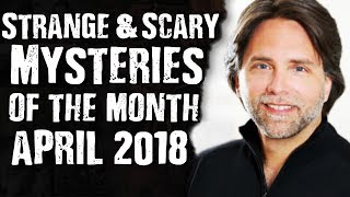 Strange and Scary Mysteries of the month April 2018