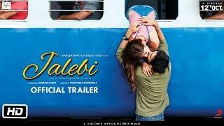 Jalebi 2018 Movie Trailer