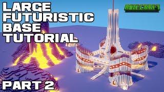Large Minecraft Futuristic Base TUTORIAL PART 2 - Futuristic Minecraft Tower - Futuristic Mega Base