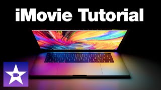 iMovie Complete Guide to Getting Started - Editing Tutorial For Beginners (2020)