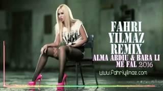 Fahri Yilmaz - Alma Abdiu & Baba Li - Me Fal