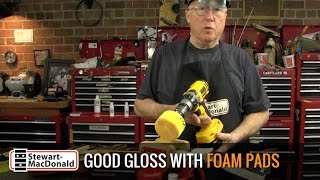 Watch the Trade Secrets Video, Glossy finish using foam polishing pads