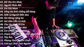 Việt Mix   Để Cho Em Khóc 1