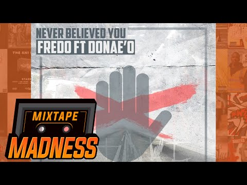 Fredo (@Fredo_hrb) - Never Believed You ft. Donae'O   @MixtapeMadness