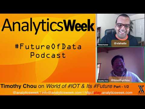 @TimothyChou on World of #IOT & Its #Future Part 1 #FutureOfData #Podcast