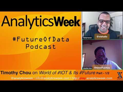 @TimothyChou on World of #IOT & Its #Future Part 1 #FutureOfData #Podcast