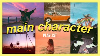 songs that will make you feel like the main character - playlist