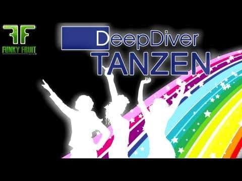 Deep Diver - TANZEN (Video Cut) Electro House Music New Song 2010 Official Video Funky Fruit Records