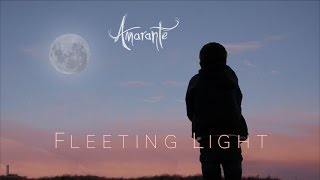 Amarante - Fleeting Light (Official Music Video)