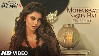 Mohabbat Nasha Hai – Hate Story IV