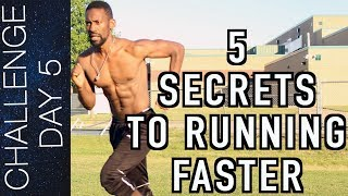 TOP 5 SECRETS TO RUNNING FASTER – HOW TO RUN FASTER – INCREASE YOUR SPEED | Day 5