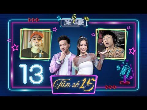 Tần Số 15 |Tập 13:Osad gọi, Ricky Star trả lời bản rap cực chất, Hồ Việt Trung live hay như nuốt đĩa