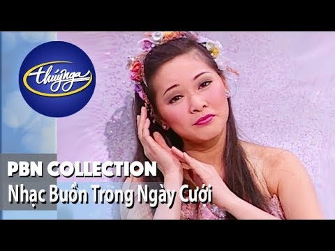 PBN Collection | Nhạc Buồn Trong Ngày Cưới
