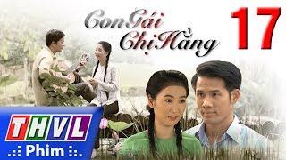 THVL   Con gái chị Hằng - Tập 17