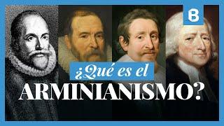 ¿Cuál es la historia del ARMINIANISMO?   BITE
