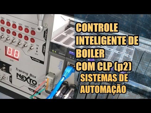 CONTROLE INTELIGENTE DE BOILER (p2) | Sistemas de Automação #014