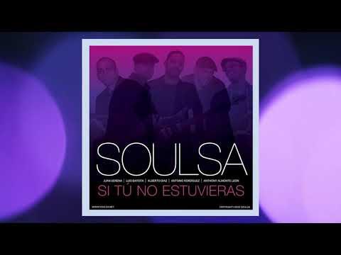 Soulsa - Si Tú No Estuvieras