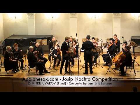 Josip Nochta Competition DIMITRIJ UVAROV Final Concerto by Lars Erik Larsson