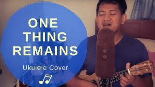 One Thing Remains - Jesus Culture (ukulele cover)