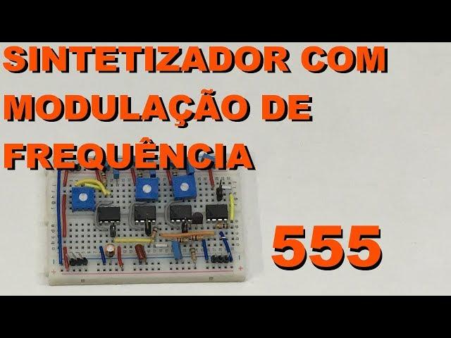 SINTETIZADOR COM MODULAÇÃO DE FREQUÊNCIA | Conheça Eletrônica! #114