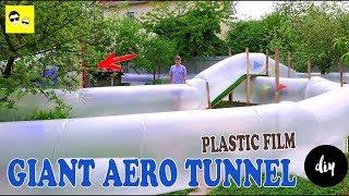 GIANT AERO TUNNEL OF PLASTIC FILM - DIY