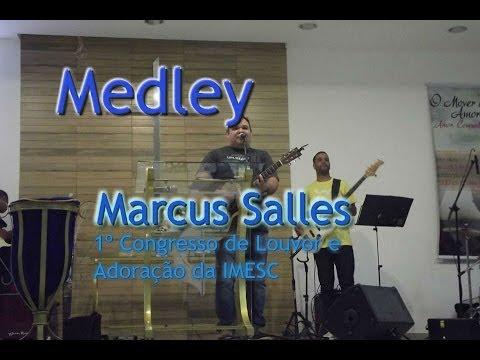 Baixar Medley - Marcus Salles - 1º Congresso de Louvor e Adoração da IMESC