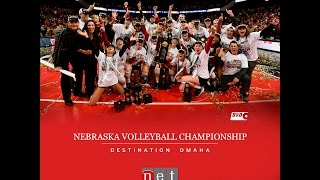 Nebraska Volleyball Championship- Destination: Omaha