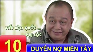 Phim Việt Nam Hay   Duyên Nợ Miền Tây - Tập 10