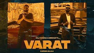 Varat – Raj Khosa – Mr Dhatt Ft Karan  Aujla