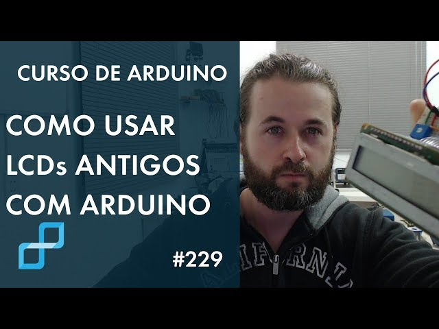 UTILIZANDO LCD ANTIGO (DA SUCATA!) COM ARDUINO | Curso de Arduino #229