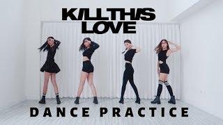 BLACKPINK - 'Kill This Love' Dance Practice | Pink Panda