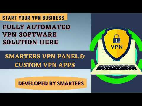 FULL-FEATURED VPN SOFTWARE SOLUTION DEVELOPED BY SMARTERS  - GROW YOUR VPN BUSINESS