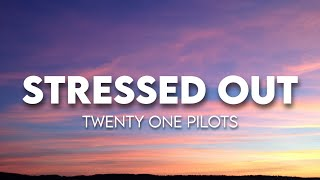 twenty one pilots - Stressed Out ( Lyrics )