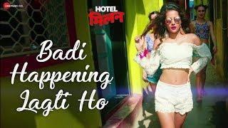 Badi Happening Lagti Ho – Jyotica Tangri – Hotel Milan