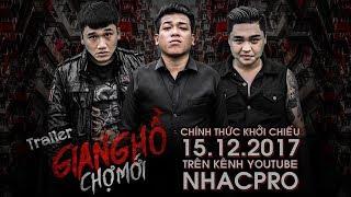 Trailer Phim Ca Nhạc Giang Hồ Chợ Mới - Thanh Tân, Xuân Nghị, Duy Phước
