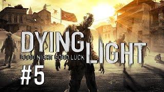 Dying Light - Mevlana Kavşağında Kovuşturma - Bölüm 5