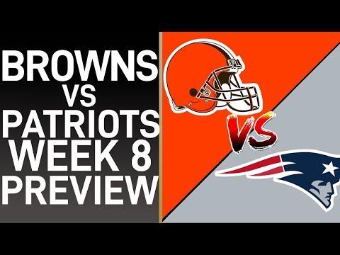 BROWNS VS PATRIOTS WEEK 8 PREVIEW !!!
