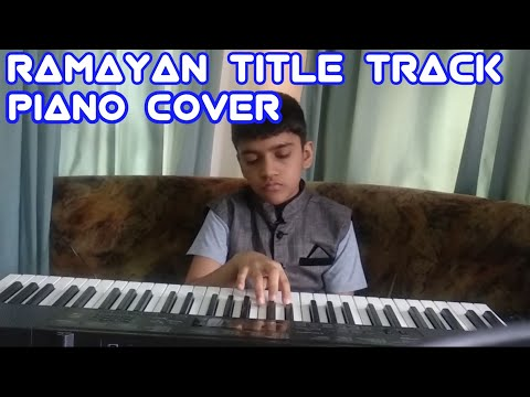 Sita ram charit(Ramayan title track)piano cover