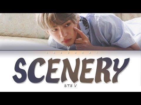 BTS V (김태형) - Scenery (풍경) (Lyrics Eng/Rom/Han/가사)