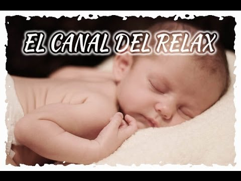 MUSICA RELAJANTE PARA BEBÉS, MUSICA PARA INDUCIR AL SUEÑO, RELAXING BABIES MUSIC.♥♥♥ 🎧