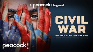 Civil War (or, Who Do We Think We Are) Peacock Web Series Video HD