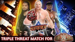 Brock Lesnar Vs Roman Reigns Vs Bobby lashley For Universal Championship At Summer Slam2018 Confirm
