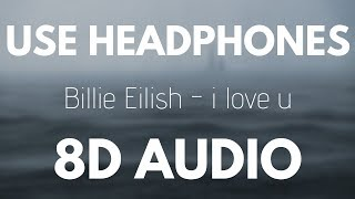 Billie Eilish - i love u | 8D AUDIO (With rain)