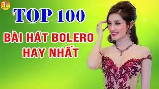 Top 100 Bài Hát Nhạc Trữ Tình Bolero Hay Nhất - Nhạc Bolero Được Nghe Nhiều Nhất Hiện Nay