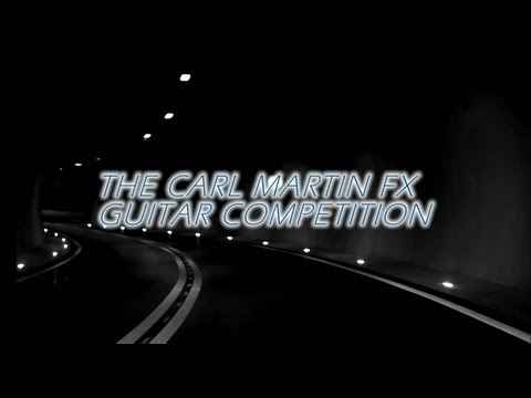 The Carl Martin FX Guitar Competition - Now Open!