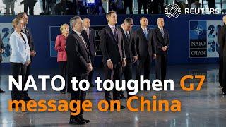 NATO to toughen G7 message on China