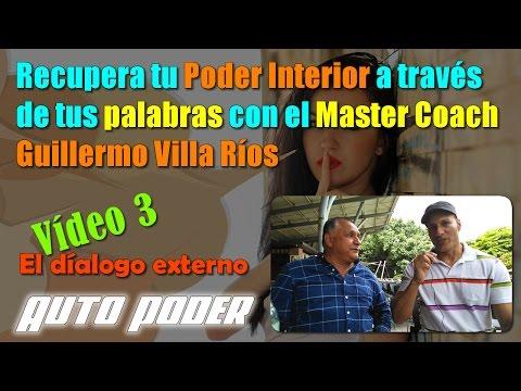 Recupera tu Poder Interior a través de tus palabras con Master Coach Guillermo Villa Ríos 3/3