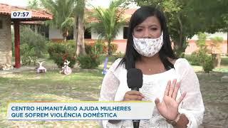 Centro Humanitário ajuda mulheres que sofrem violência doméstica