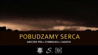 ARECZEK PRG-POBUDZAMY SERCA FEAT SYMBOLIKA, SADOCH