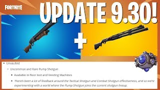 PUMP SHOTGUN MAKES A RETURN! FORTNITE UPDATE 9.30 FULL DETAIL